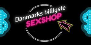 Danmarks billigste sexshop 2018 er fundet!