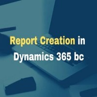 Report Creation In Microsoft Dynamics 365 BC
