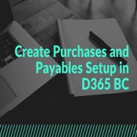 Create Purchases and Payables Setup in D365 BC