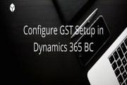 Configure GST Setup in Dynamics 365 BC