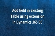 How to add field in existing Table using extension In D365 BC