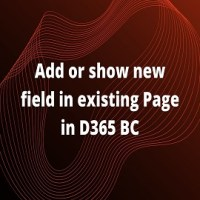 How to add or show new field in existing Page in D365 BC