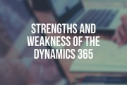 Strengths and Weakness of the Dynamics 365 Business Central