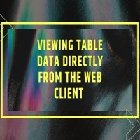 Viewing Table data directly from the Web Client in D365 BC