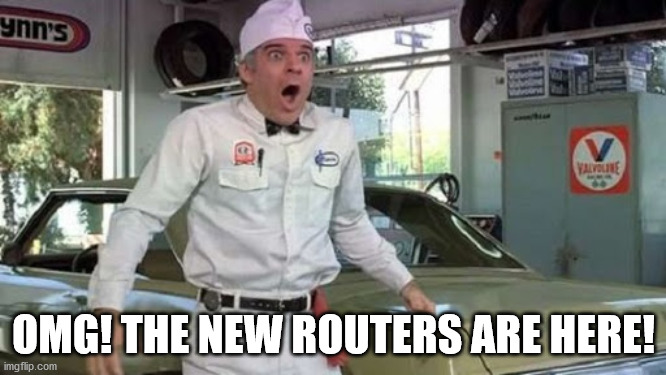 The New Routers Are Here!