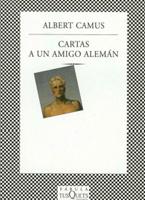 Cartas a un amigo alemán, Albert Camus