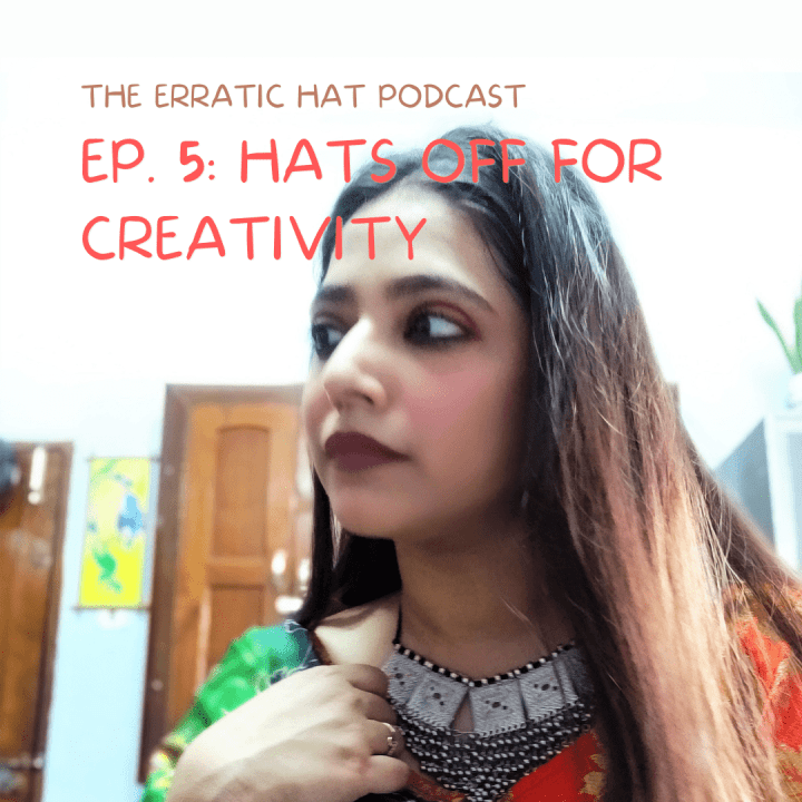 Ep. 5: Hats off for creativity