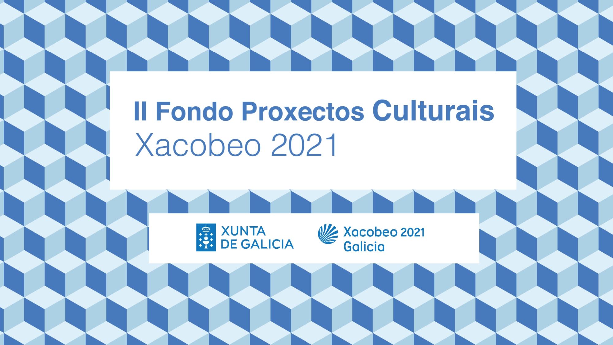 II Fondo Proxectos Culturais Xacobeo 2021