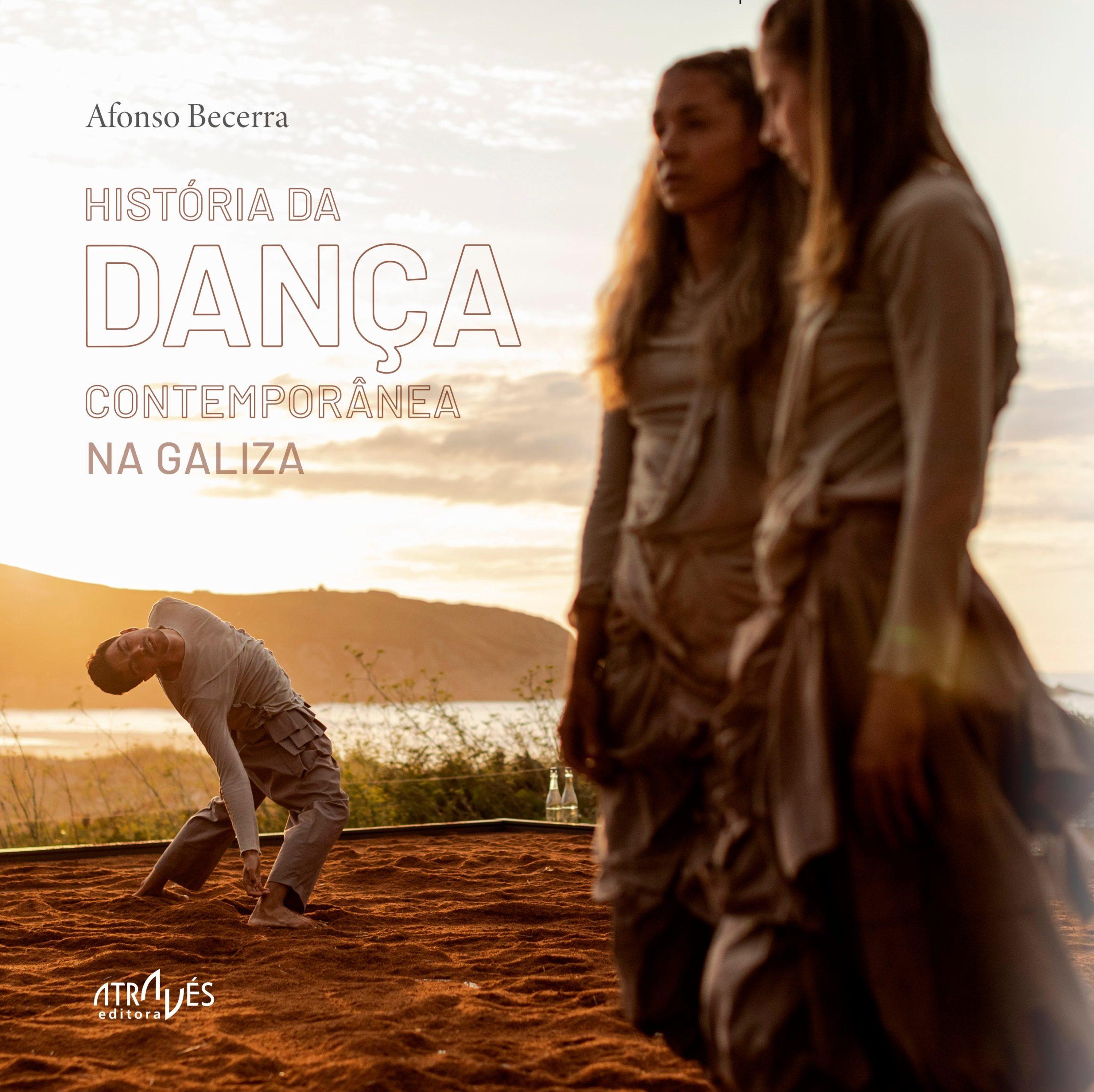 História da dança contemporânea da Galiza Afonso Becerra