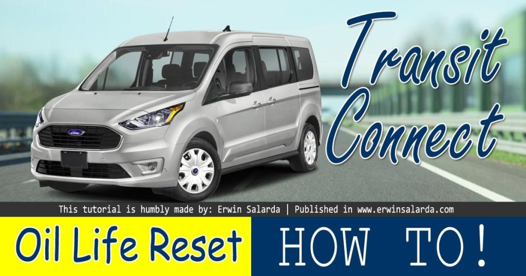 How To Reset Ford Transit Connect Oil Life Reset