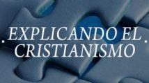 Explicando El Cristianismo
