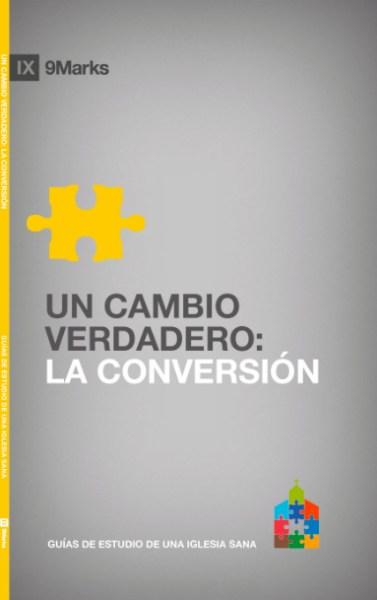 Un Cambio Verdadero: La Conversión