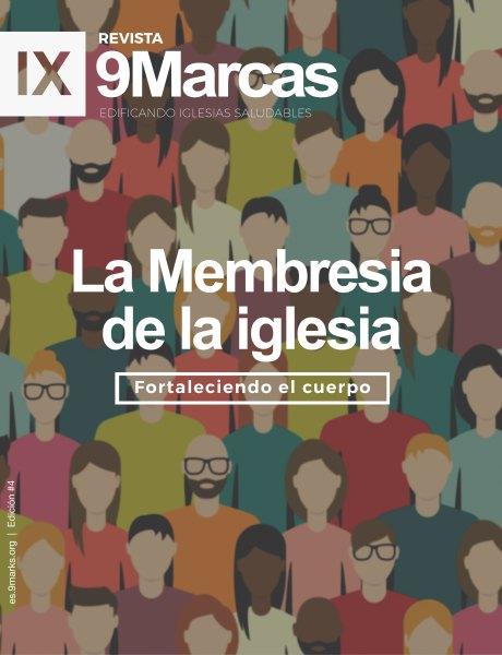 Revista 9Marcas #4 | La Membresia de la Iglesia