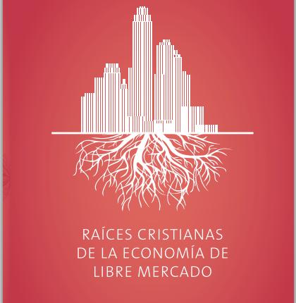 raices-cristianas-economia-de-mercado-chafuen