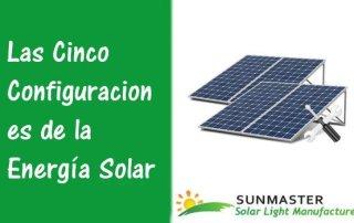 Las Cinco Configuraciones de la Energía Solar Preview - Blog Energía Solar