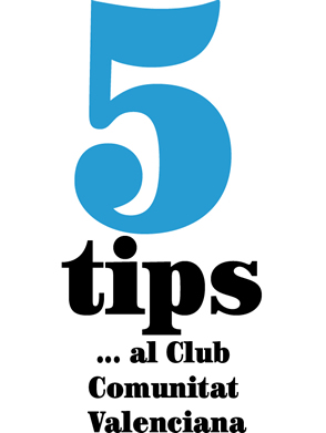 5 tips… del Club Comunitat Valenciana