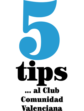 5 tips… del Club Comunidad Valenciana