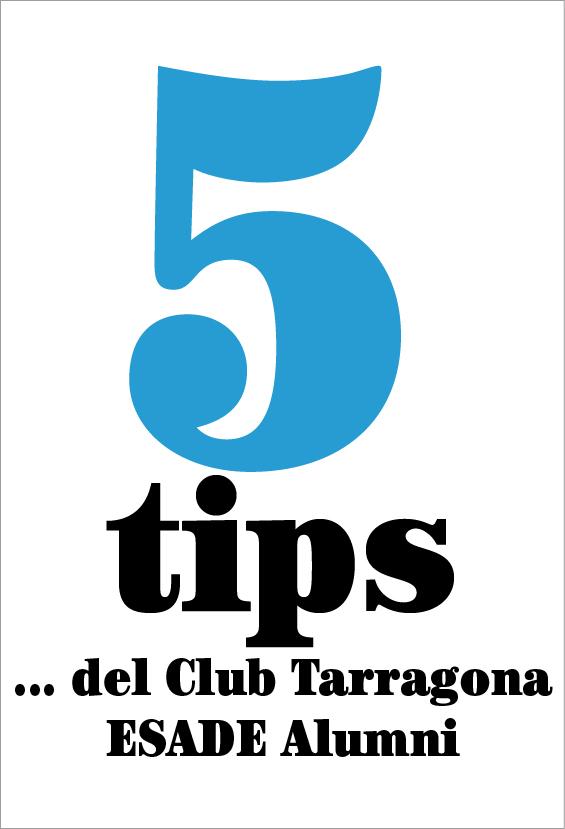 5 tips del… Club Tarragona ESADE Alumni