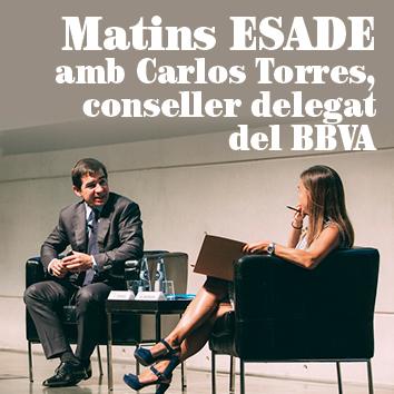 Matins ESADE amb Carlos Torres, conseller delegat del BBVA