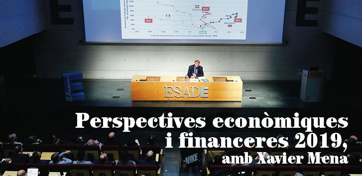 Perspectives econòmiques i financeres 2019, amb Xavier Mena