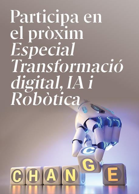 Participa en l'Especial Transformació digital, IA i Robòtica'