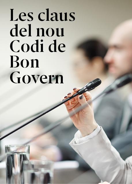 Transparència, control de riscos i sostenibilitat, claus del nou Codi de Bon Govern