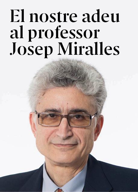 El nostre adeu al professor Josep Miralles