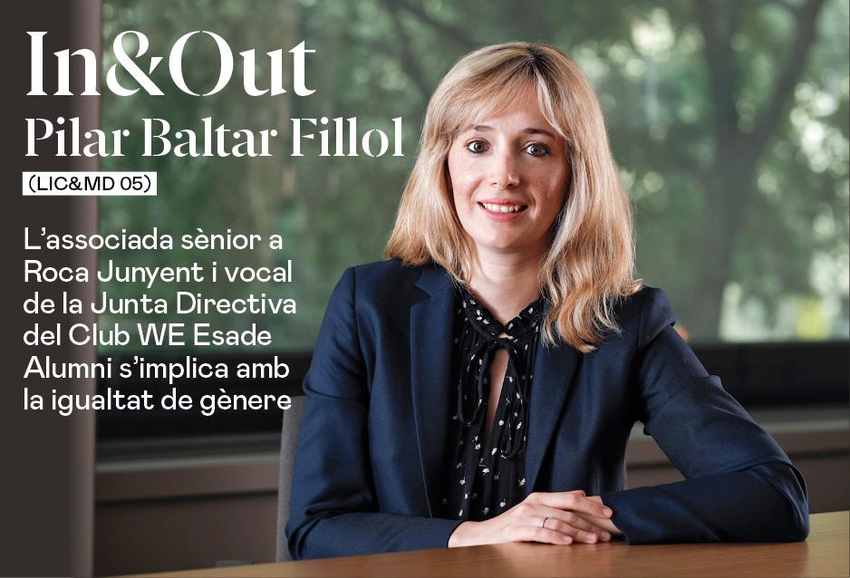 Pilar Baltar Fillol (Lic&MD 05), associada sènior a Roca Junyent i vocal de la Junta Directiva del Club WE Esade Alumni