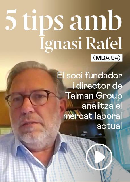 5 tips amb Ignasi Rafel (MBA 94), soci fundador i director de Talman Group
