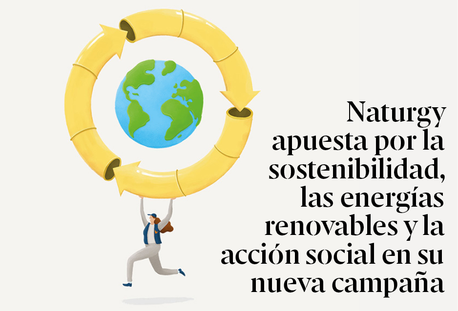 Naturgy apuesta por la sostenibilidad, las energías renovables y la acción social en su nueva campaña