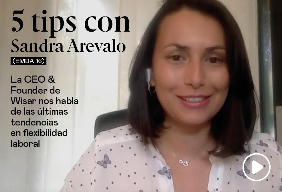 5 tips con Sandra Arevalo (EMBA 16), CEO & Founder de Wisar