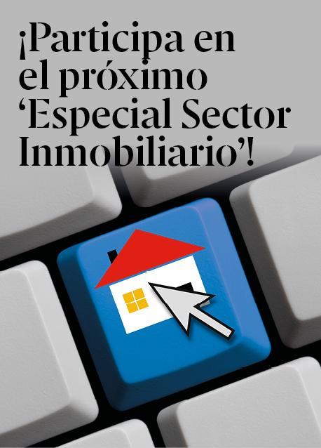 ¡No puedes faltar en el próximo 'Especial Sector Inmobiliario'!
