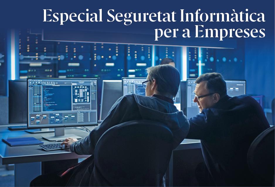 Especial Seguretat Informàtica per a Empreses