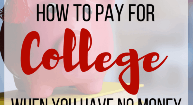 How To Get Money For College When You Have No Money