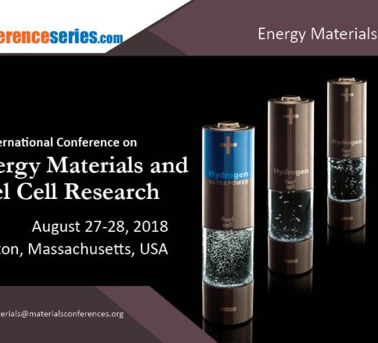 2nd International Conference on Energy Materials and Fuel Cell Research, August 27-28, 2018 Boston, Massachusetts, USA
