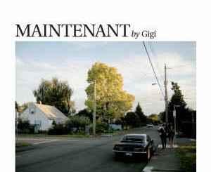 Gigi - Maintenant