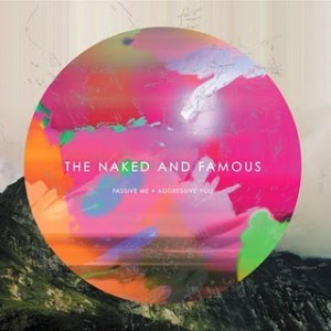 the naked and famous - passive me · aggressive you