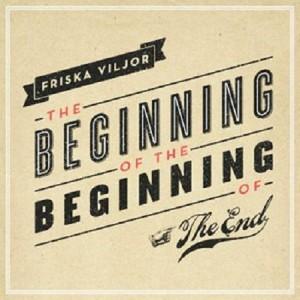 Friska-Viljor-The-Beginning-of-the-Beginning-of-the-End