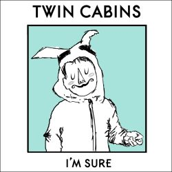 Twin Cabins-I'm Sure-Cool Kids-Lonely Summer-Laika-Pretty Bones
