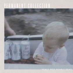 Permanent Collection - It's Alright - Newly Wed Nearly Dead