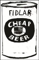 FIDLAR - Cheap Beer - DIYDUI - Don't try