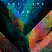 GOODTIME - Can't Get Away - Jape Remix - The Colour Of Darkness