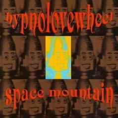 Hypnolovewheel - Parallel Universe -  Space Mountain