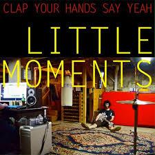 Clap Your Hands Say Yeah - Little Moments - Top - discos - Golden - Escafandrista - EP