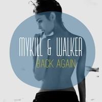 MyKill & Walker - Back Again