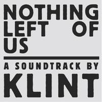 Klint - Nothing Left Of Us - Acacia Drive