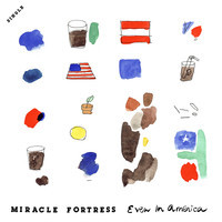 Miracle Fortress - Even In America