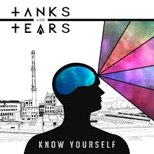 Tanks and Tears - Know Yourself