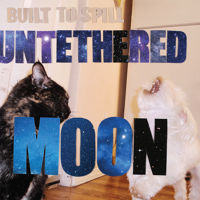 Built To Spill - Never Be The Same - Untethered Moon