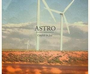 Astro - Confide In Jest - Rewind - Wet Redux